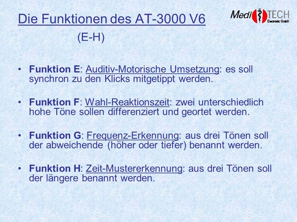 Die Funktionen des AT-3000 V6 (E-H) Funktion E: Auditiv-Motorische Umsetzung: es soll synchron zu den Klicks mitgetippt werden. Funktion F: Wahl-Reakt