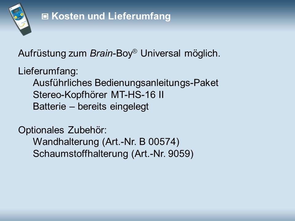 Kosten und Lieferumfang Aufrüstung zum Brain-Boy ® Universal möglich.