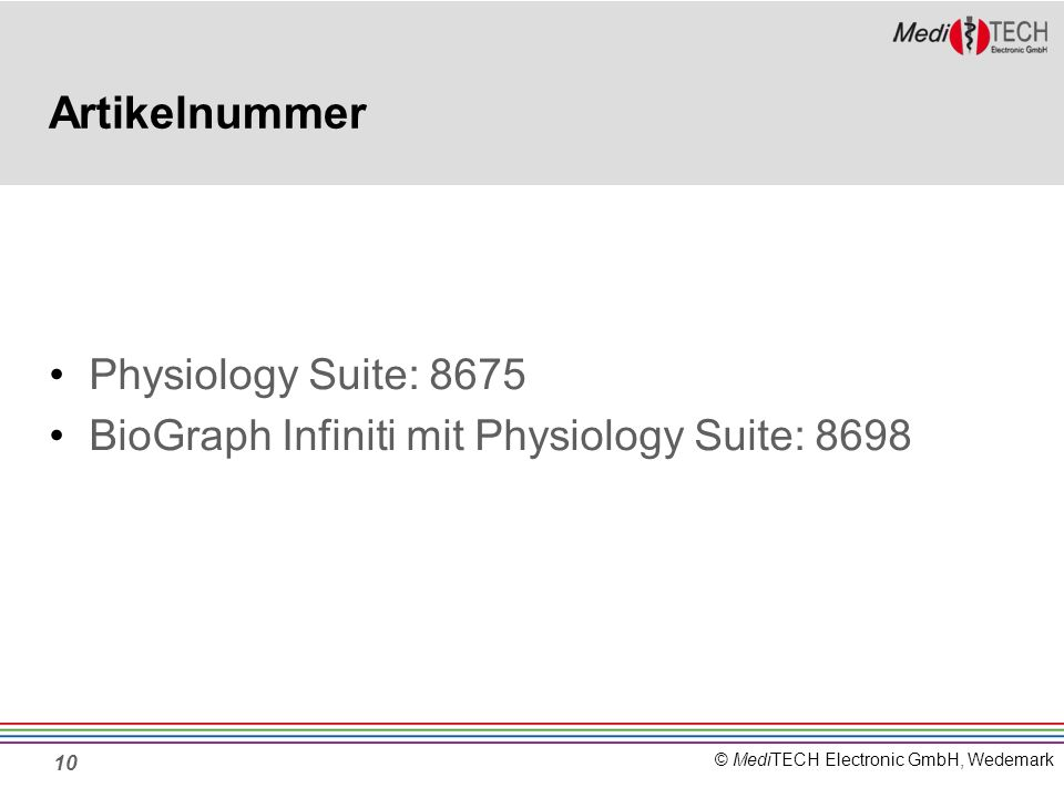 © MediTECH Electronic GmbH, Wedemark Artikelnummer Physiology Suite: 8675 BioGraph Infiniti mit Physiology Suite: 8698 10
