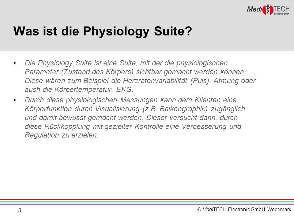 © MediTECH Electronic GmbH, Wedemark Was ist die Physiology Suite? Die Physiology Suite ist eine Suite, mit der die physiologischen Parameter (Zustand
