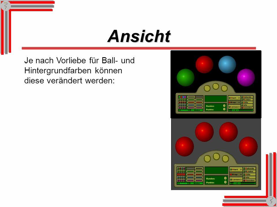 Ansicht Je nach Vorliebe für Ball- und Hintergrundfarben können diese verändert werden: