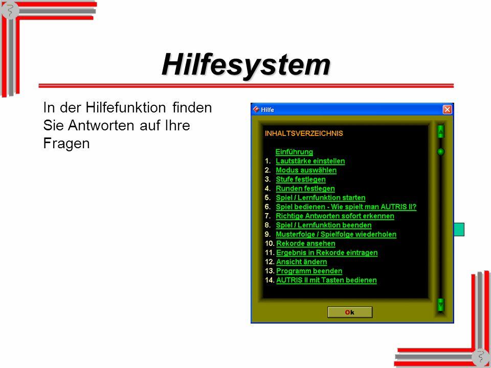 Hilfesystem In der Hilfefunktion finden Sie Antworten auf Ihre Fragen