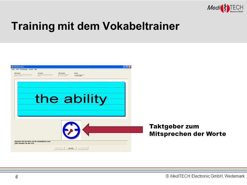 © MediTECH Electronic GmbH, Wedemark Training mit dem Vokabeltrainer 6 Taktgeber zum Mitsprechen der Worte
