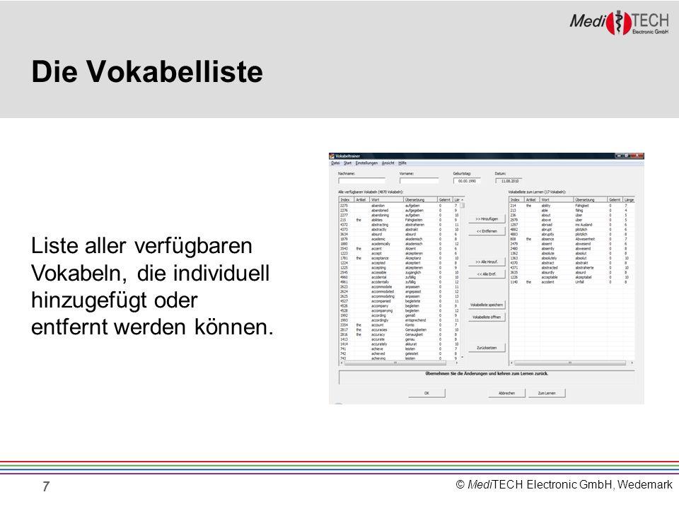 © MediTECH Electronic GmbH, Wedemark Die Vokabelliste 7 Liste aller verfügbaren Vokabeln, die individuell hinzugefügt oder entfernt werden können.