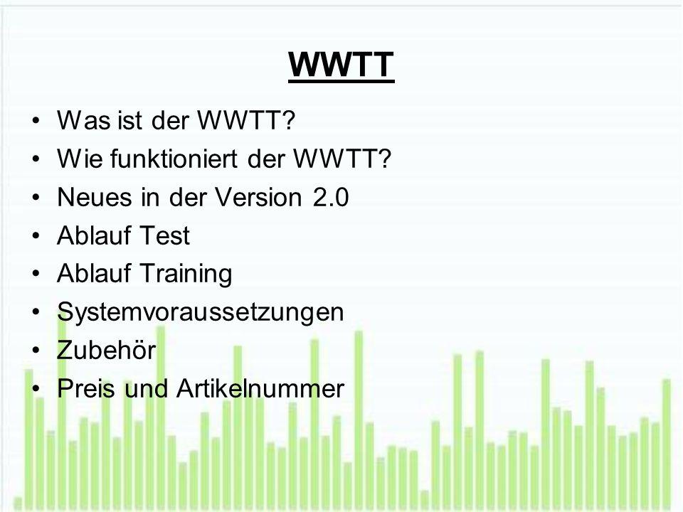 WWTT Was ist der WWTT. Wie funktioniert der WWTT.