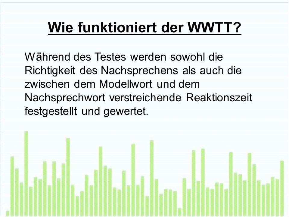 Wie funktioniert der WWTT.