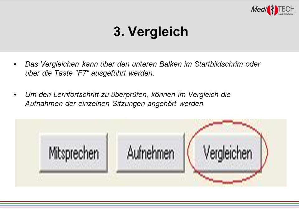 3. Vergleich Das Vergleichen kann über den unteren Balken im Startbildschrim oder über die Taste