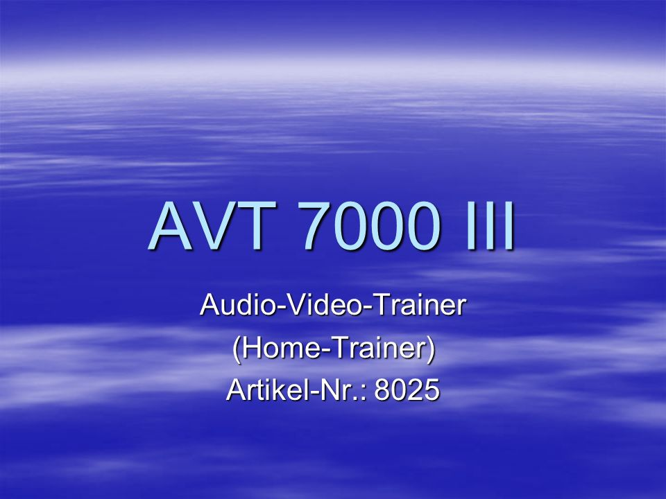 AVT 7000 III Audio-Video-Trainer(Home-Trainer) Artikel-Nr.: 8025
