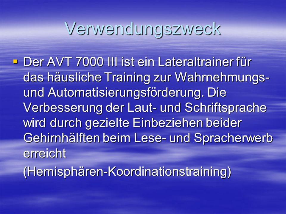 Verwendungszweck Der AVT 7000 III ist ein Lateraltrainer für das häusliche Training zur Wahrnehmungs- und Automatisierungsförderung.