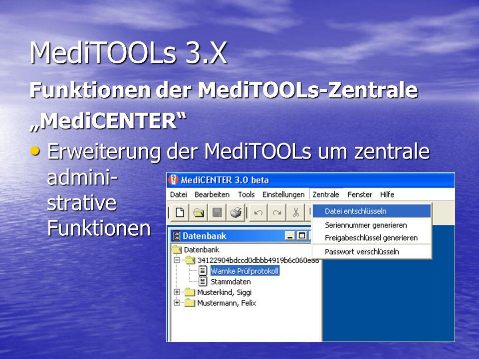 MediTOOLs 3.X Funktionen der MediTOOLs-Zentrale MediCENTER Erweiterung der MediTOOLs um zentrale admini- strative Funktionen Erweiterung der MediTOOLs um zentrale admini- strative Funktionen