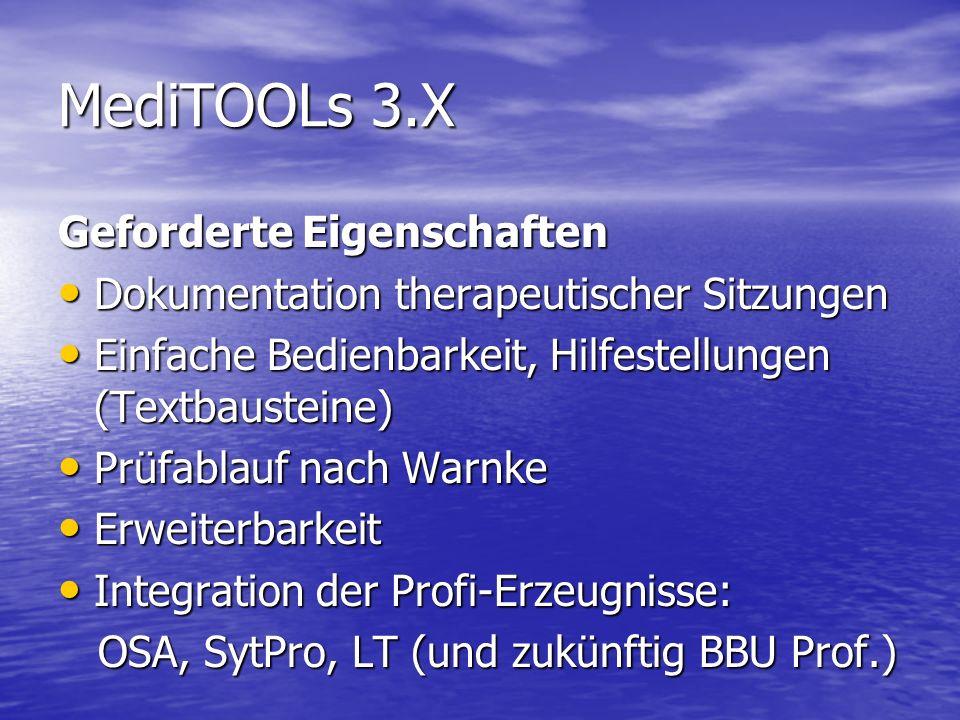 MediTOOLs 3.X Ausblick Nach Fertigstellung des Brain-Boy Universal Professional: Integration in MediTOOLs Sukzessive Anpassungen der Dokumenttypen je nach akt.