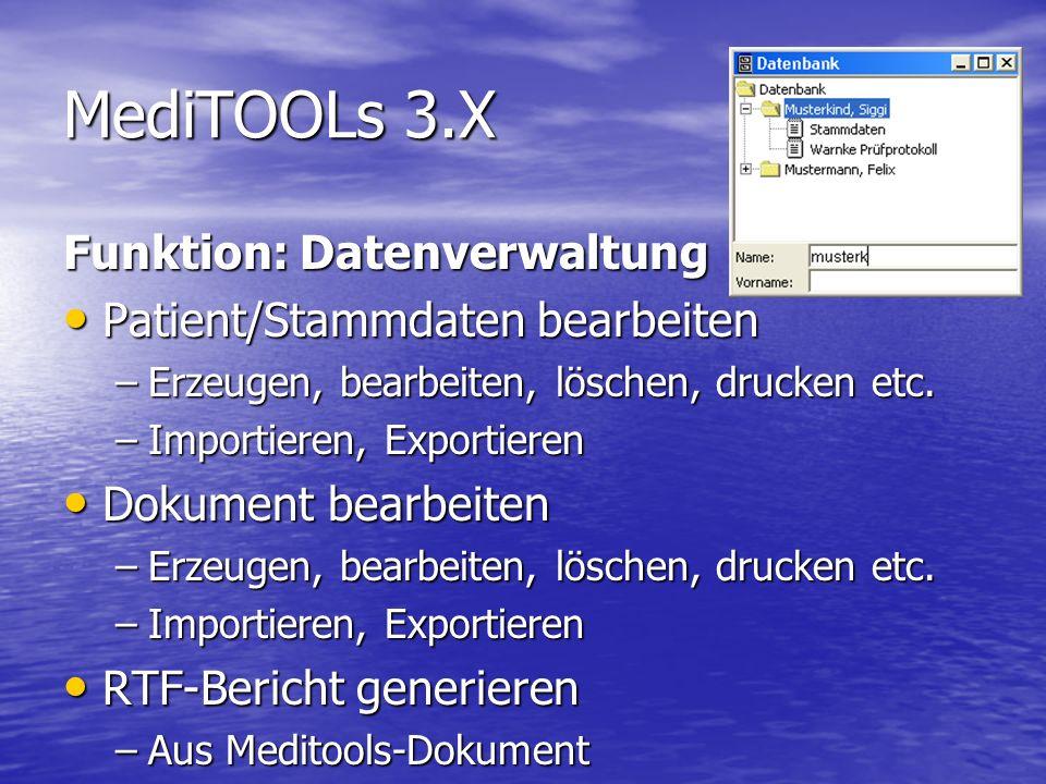 MediTOOLs 3.X Funktion: Datenverwaltung Patient/Stammdaten bearbeiten –E–E–E–Erzeugen, bearbeiten, löschen, drucken etc.