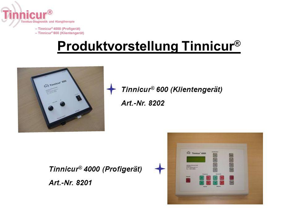 Produktvorstellung Tinnicur ® Tinnicur ® 4000 (Profigerät) Art.-Nr. 8201 Tinnicur ® 600 (Klientengerät) Art.-Nr. 8202