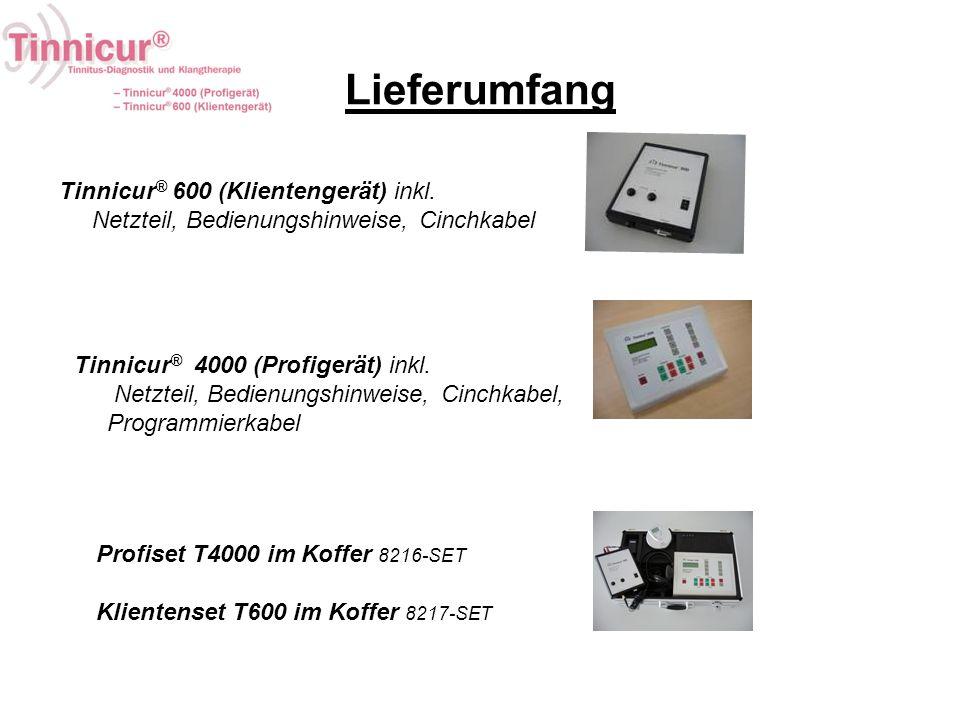 Lieferumfang Tinnicur ® 600 (Klientengerät) inkl. Netzteil, Bedienungshinweise, Cinchkabel Tinnicur ® 4000 (Profigerät) inkl. Netzteil, Bedienungshinw
