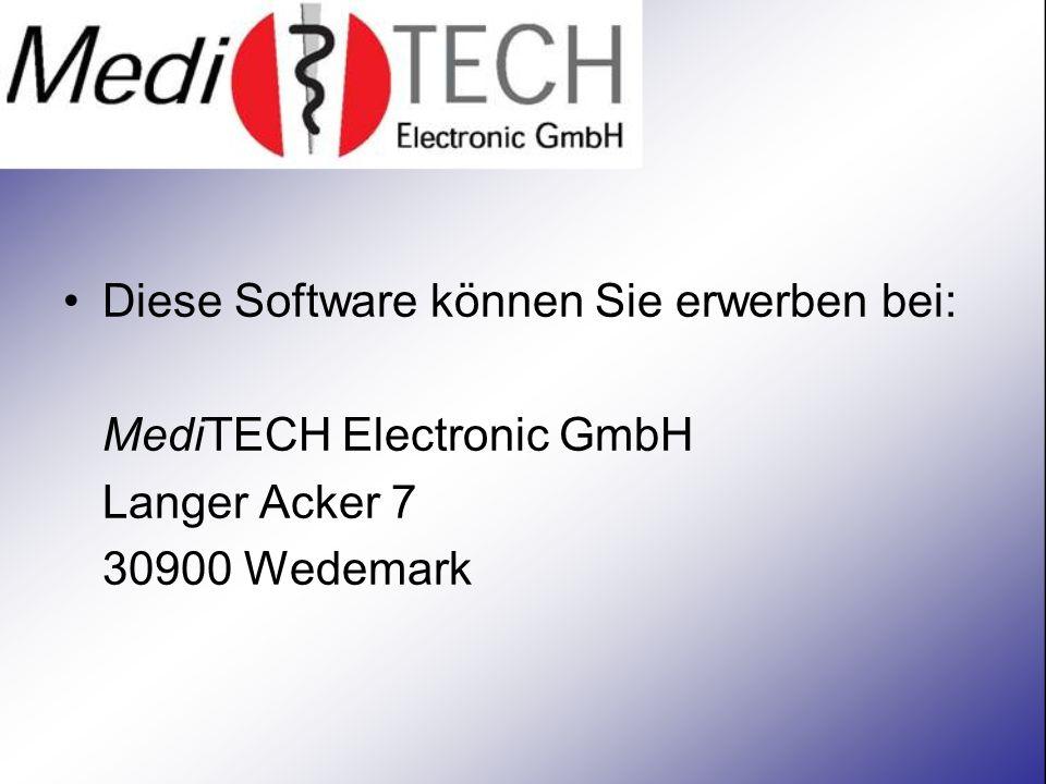 Diese Software können Sie erwerben bei: MediTECH Electronic GmbH Langer Acker 7 30900 Wedemark