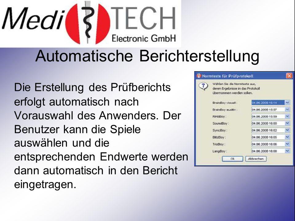 Automatische Berichterstellung Die Erstellung des Prüfberichts erfolgt automatisch nach Vorauswahl des Anwenders.