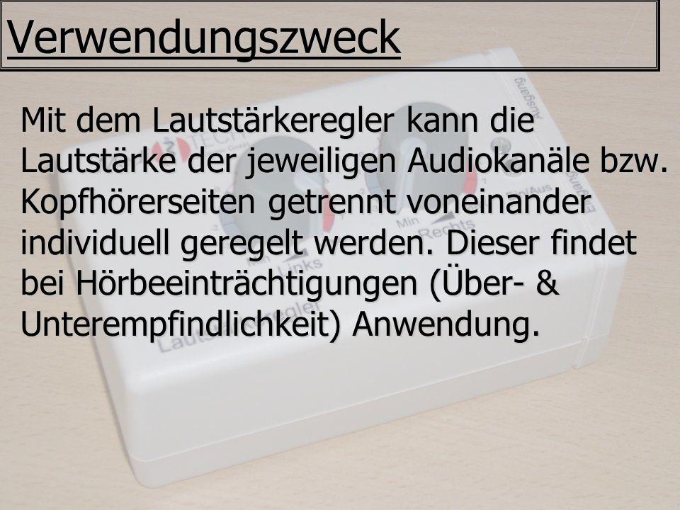 Verwendungszweck Mit dem Lautstärkeregler kann die Lautstärke der jeweiligen Audiokanäle bzw. Kopfhörerseiten getrennt voneinander individuell geregel