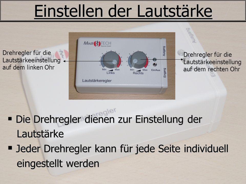 Einstellen der Lautstärke Die Drehregler dienen zur Einstellung der Die Drehregler dienen zur Einstellung der Lautstärke Lautstärke Jeder Drehregler k