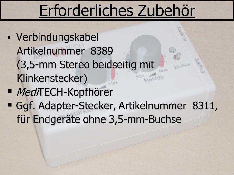 Erforderliches Zubehör Verbindungskabel Verbindungskabel Artikelnummer 8389 Artikelnummer 8389 (3,5-mm Stereo beidseitig mit (3,5-mm Stereo beidseitig