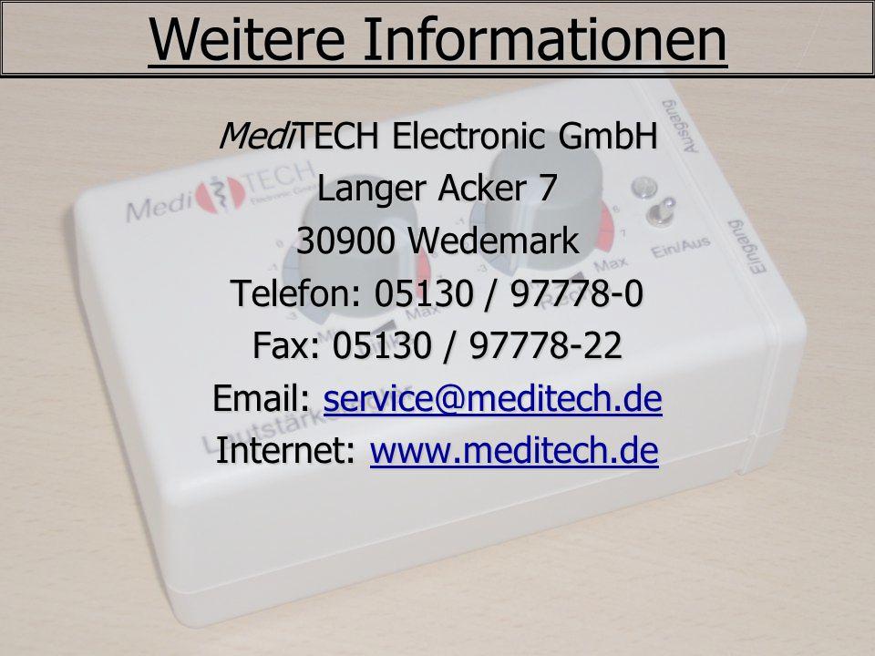 Weitere Informationen MediTECH Electronic GmbH Langer Acker 7 30900 Wedemark Telefon: 05130 / 97778-0 Fax: 05130 / 97778-22 Email: service@meditech.de