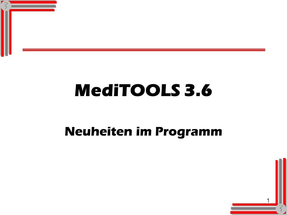 1 MediTOOLS 3.6 Neuheiten im Programm
