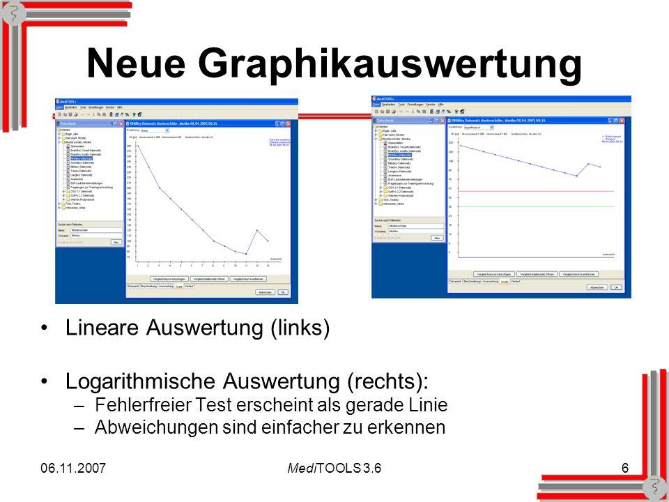 06.11.2007MediTOOLS 3.66 Neue Graphikauswertung Lineare Auswertung (links) Logarithmische Auswertung (rechts): –Fehlerfreier Test erscheint als gerade Linie –Abweichungen sind einfacher zu erkennen