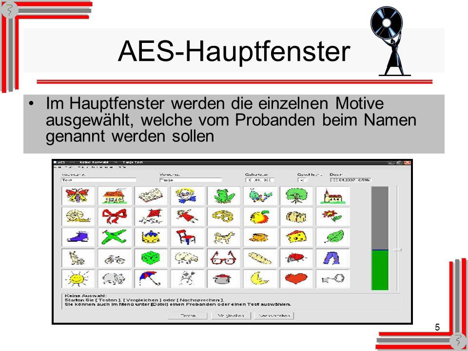 5 AES-Hauptfenster Im Hauptfenster werden die einzelnen Motive ausgewählt, welche vom Probanden beim Namen genannt werden sollen