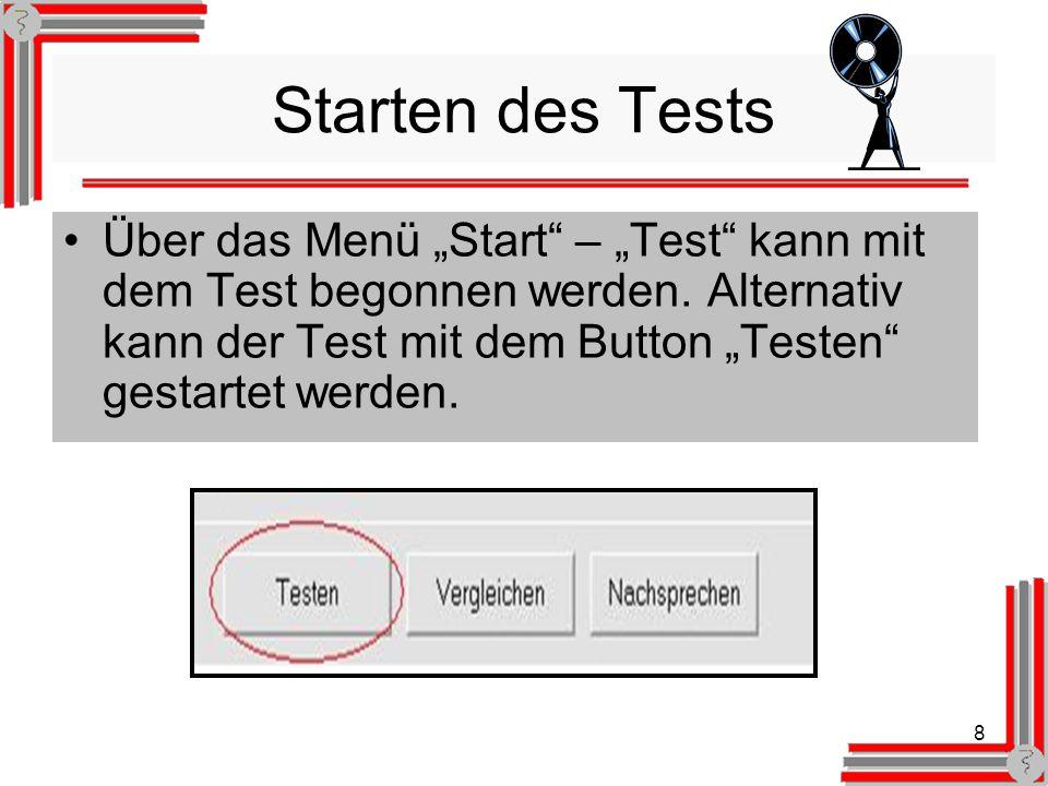 8 Starten des Tests Über das Menü Start – Test kann mit dem Test begonnen werden.
