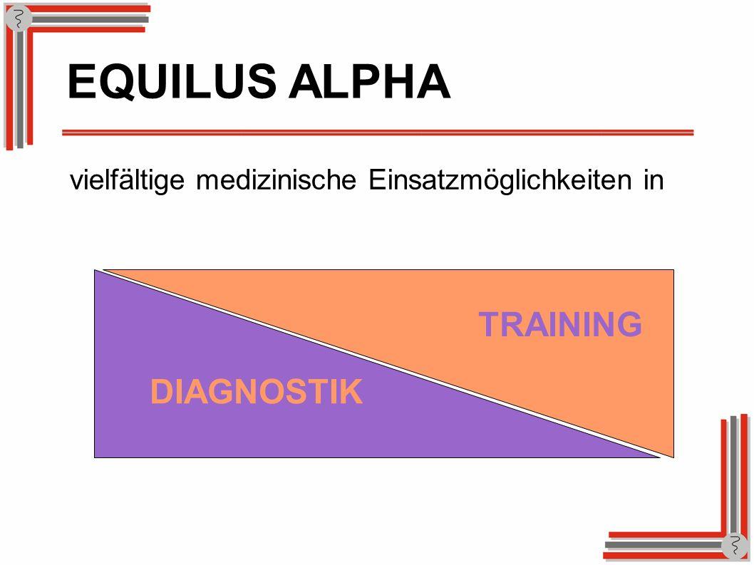 vielfältige medizinische Einsatzmöglichkeiten in TRAINING DIAGNOSTIK EQUILUS ALPHA