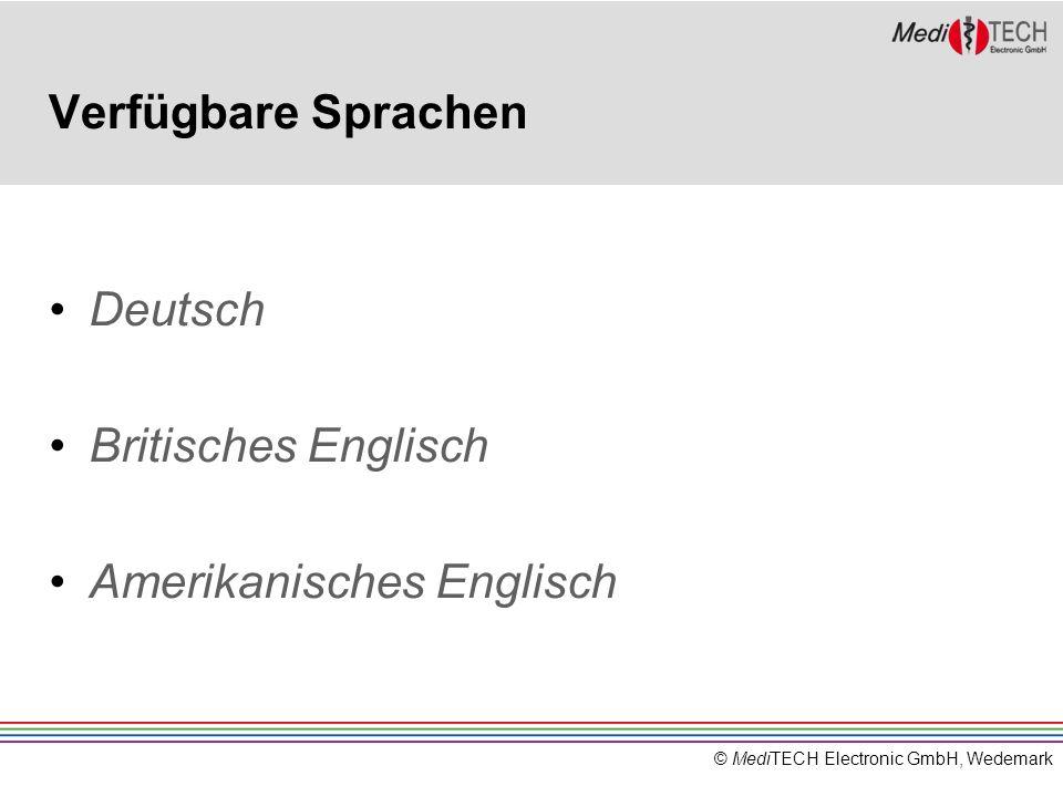 © MediTECH Electronic GmbH, Wedemark Verfügbare Sprachen Deutsch Britisches Englisch Amerikanisches Englisch