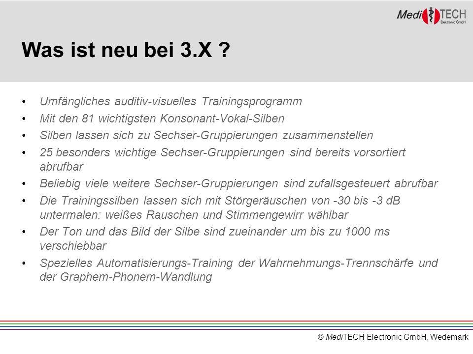 © MediTECH Electronic GmbH, Wedemark Was ist neu bei 3.X ? Umfängliches auditiv-visuelles Trainingsprogramm Mit den 81 wichtigsten Konsonant-Vokal-Sil