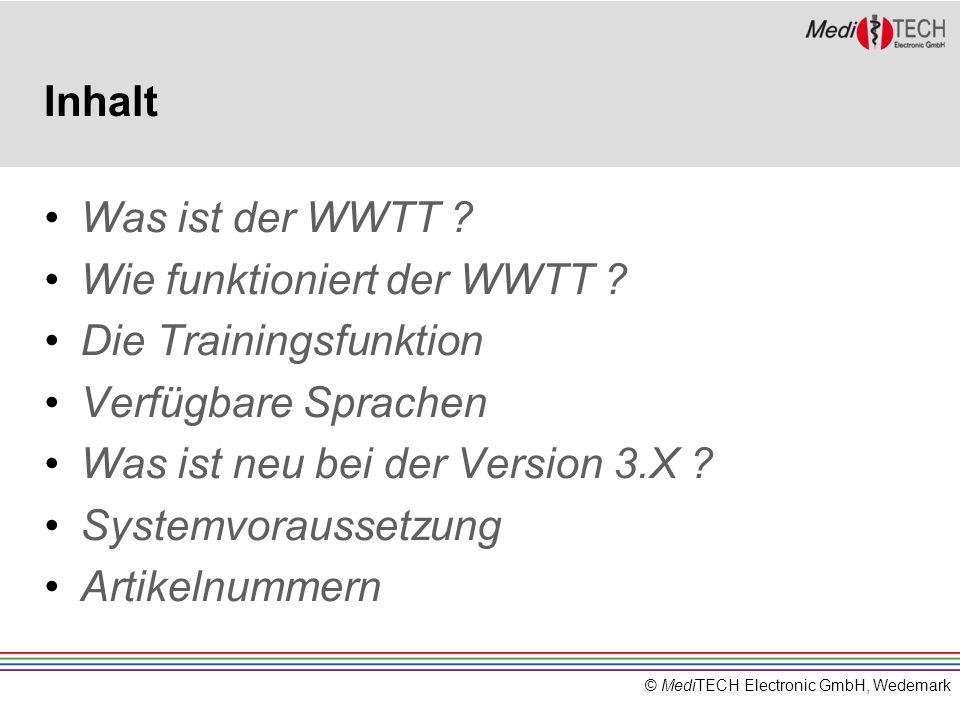 © MediTECH Electronic GmbH, Wedemark Inhalt Was ist der WWTT ? Wie funktioniert der WWTT ? Die Trainingsfunktion Verfügbare Sprachen Was ist neu bei d