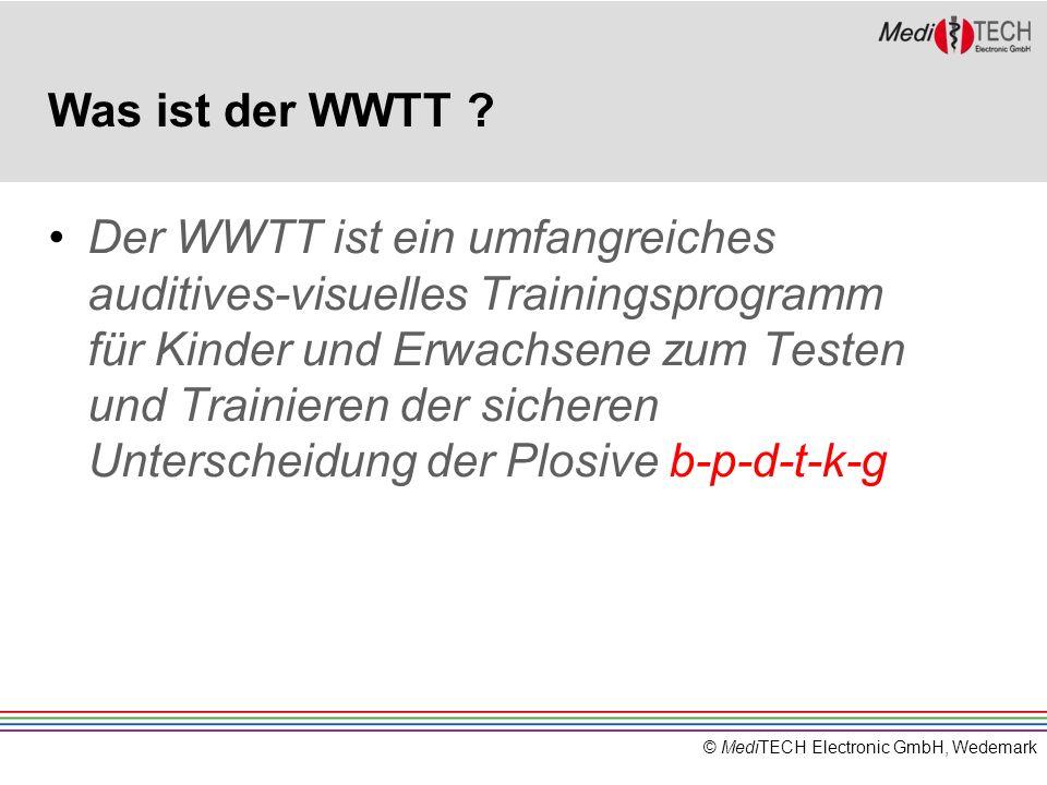 © MediTECH Electronic GmbH, Wedemark Was ist der WWTT ? Der WWTT ist ein umfangreiches auditives-visuelles Trainingsprogramm für Kinder und Erwachsene