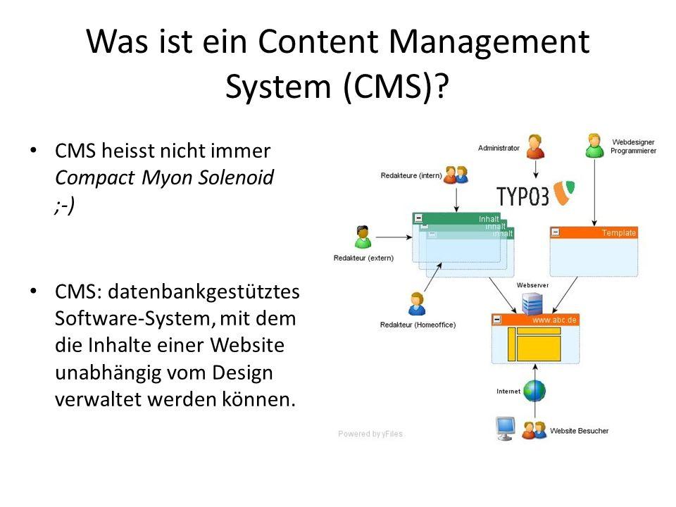 Was ist ein Content Management System (CMS)? CMS heisst nicht immer Compact Myon Solenoid ;-) CMS: datenbankgestütztes Software-System, mit dem die In