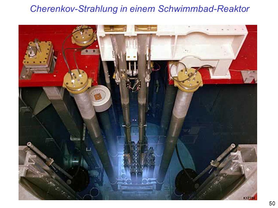 50 Cherenkov-Strahlung in einem Schwimmbad-Reaktor
