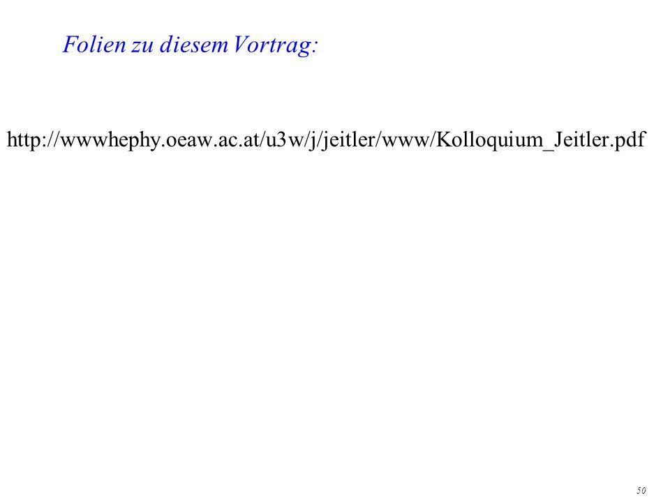 50 Folien zu diesem Vortrag: http://wwwhephy.oeaw.ac.at/u3w/j/jeitler/www/Kolloquium_Jeitler.pdf