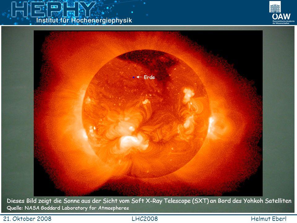 Helmut EberlLHC200821. Oktober 2008 Dieses Bild zeigt die Sonne aus der Sicht vom Soft X-Ray Telescope (SXT) an Bord des Yohkoh Satelliten Quelle: NAS
