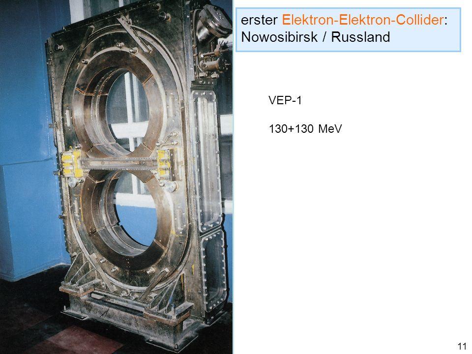 11 erster Elektron-Elektron-Collider: Nowosibirsk / Russland VEP-1 130+130 MeV