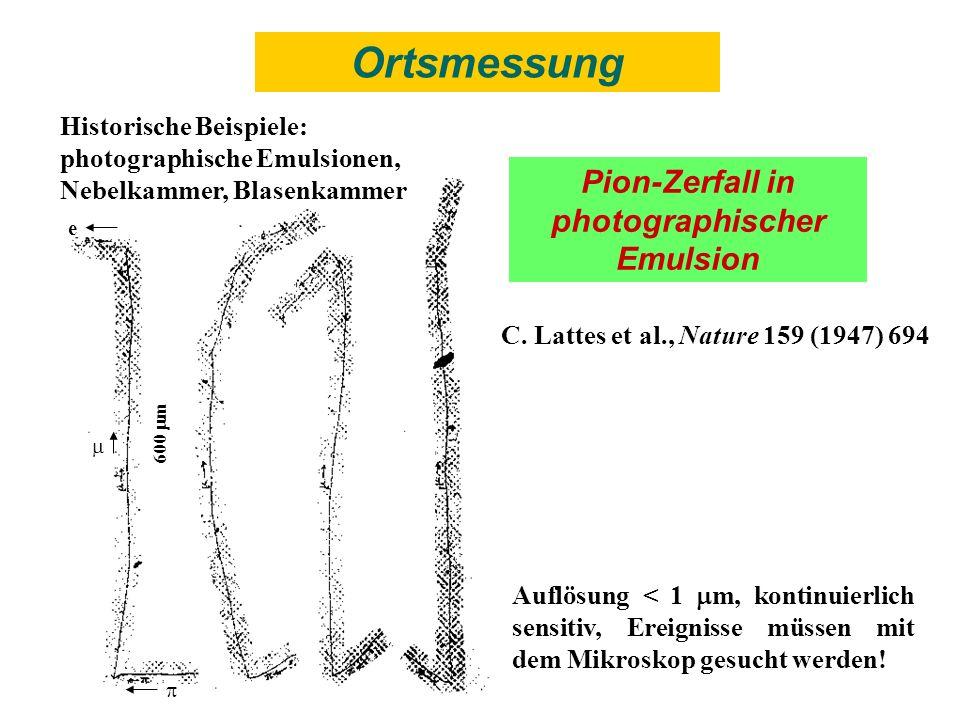 Pion-Zerfall in photographischer Emulsion Historische Beispiele: photographische Emulsionen, Nebelkammer, Blasenkammer Auflösung < 1 m, kontinuierlich