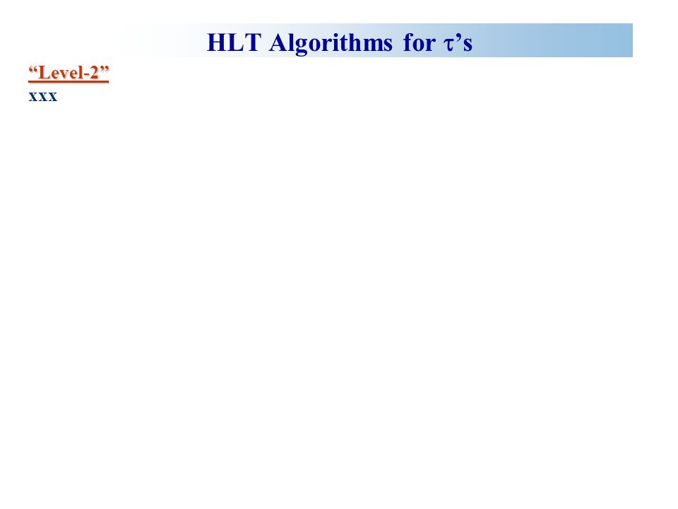 HLT Algorithms for s Level-2 xxx