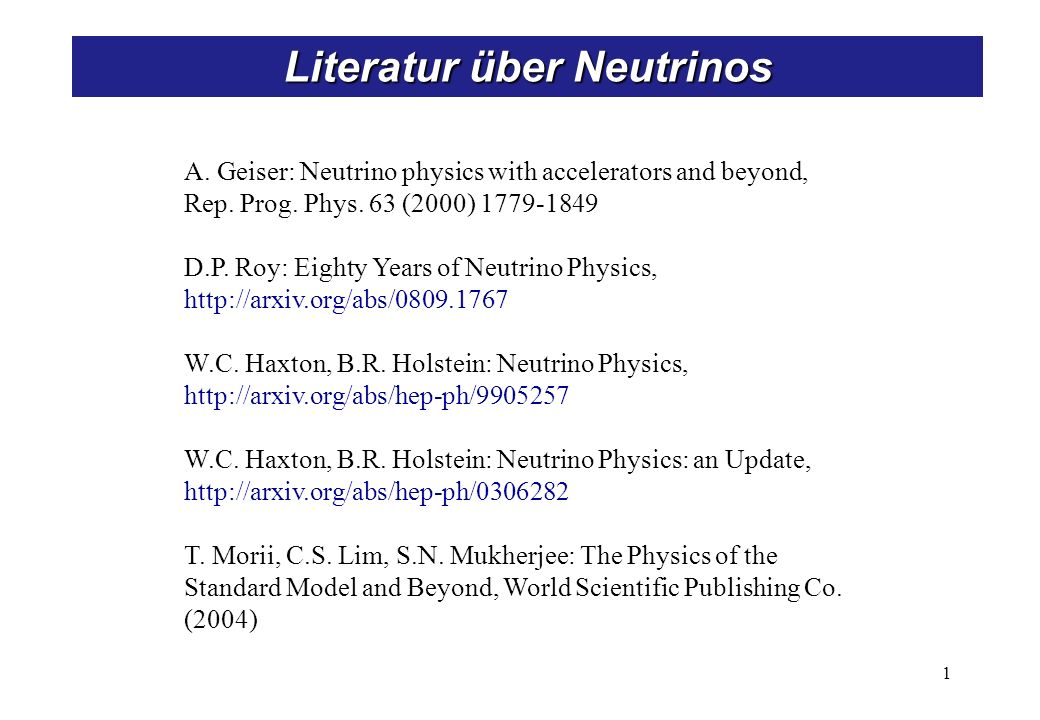 A. Geiser: Neutrino physics with accelerators and beyond, Rep. Prog. Phys. 63 (2000) 1779-1849 D.P. Roy: Eighty Years of Neutrino Physics, http://arxi