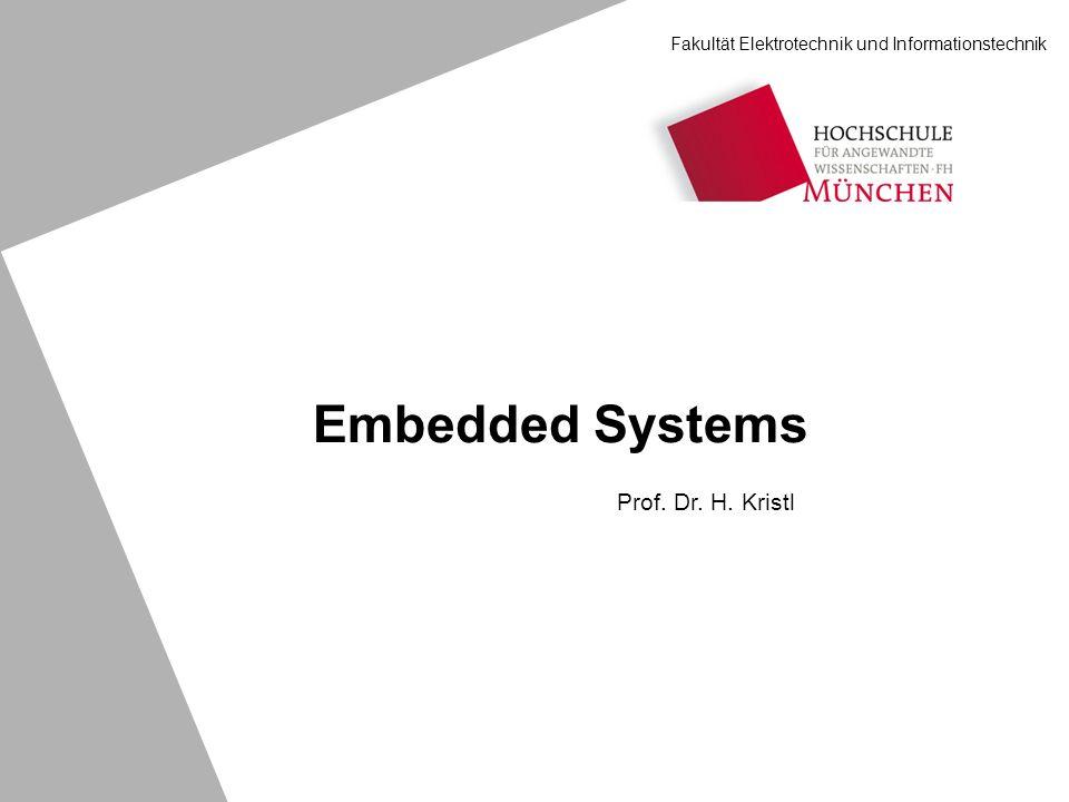 Embedded Systems Prof. Dr. H. Kristl Fakultät Elektrotechnik und Informationstechnik