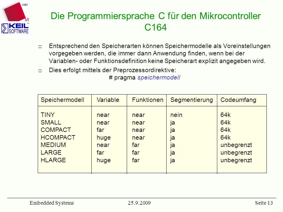 25.9.2009Embedded SystemsSeite 13 Entsprechend den Speicherarten können Speichermodelle als Voreinstellungen vorgegeben werden, die immer dann Anwendu