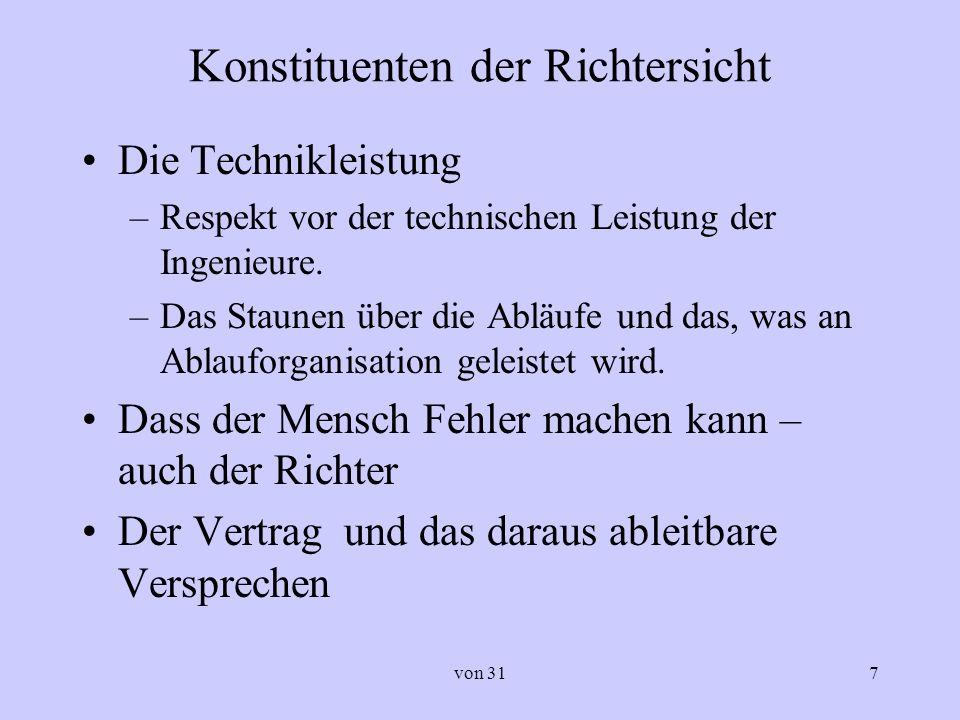 von 317 Konstituenten der Richtersicht Die Technikleistung –Respekt vor der technischen Leistung der Ingenieure. –Das Staunen über die Abläufe und das