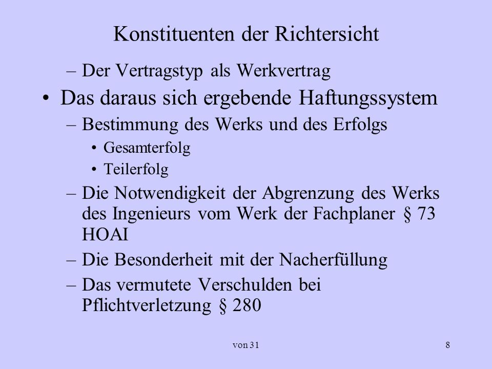 von 318 Konstituenten der Richtersicht –Der Vertragstyp als Werkvertrag Das daraus sich ergebende Haftungssystem –Bestimmung des Werks und des Erfolgs