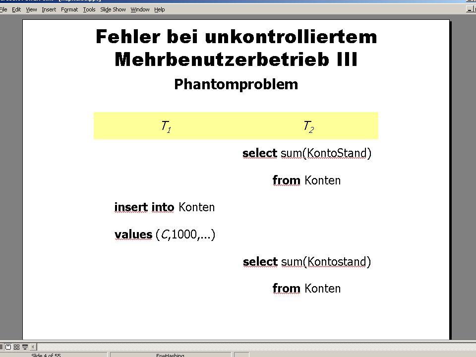 WS 2007/08 Datenbanksysteme Mi 17:00 – 18:30 R 1.007 © Bojan Milijaš, 12.12.2007Vorlesung #12 - Mehrbenutzersynchronisation10
