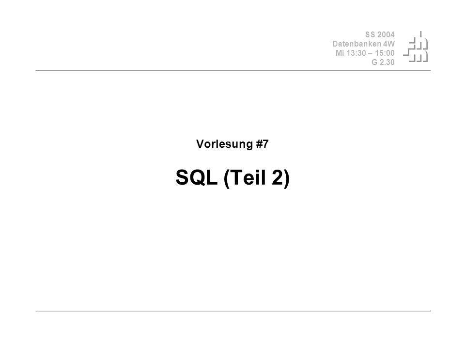 SS 2004 Datenbanken 4W Mi 13:30 – 15:00 G 2.30 © Bojan Milijaš, 28.04.2004Vorlesung #7 - SQL (Teil 2)12 Operationen der Mengenlehre (2) UNION – mit Duplikatelimierung, UNION ALL – ohne Duplikateliminierung (select Name from Assistenten ) union (select Name from Professoren );