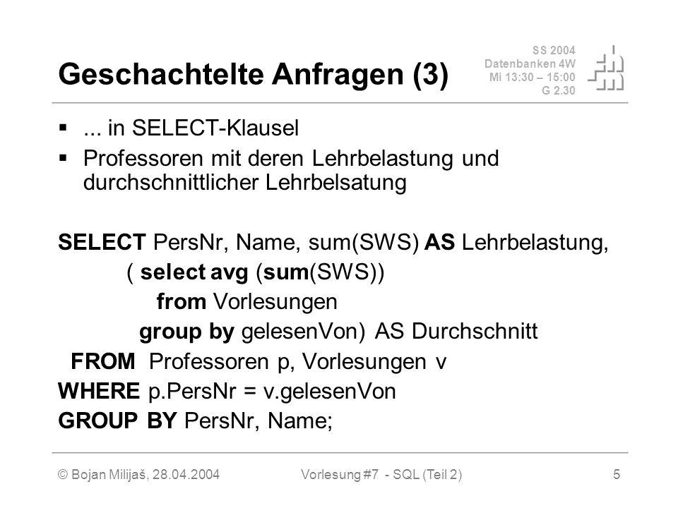 SS 2004 Datenbanken 4W Mi 13:30 – 15:00 G 2.30 © Bojan Milijaš, 28.04.2004Vorlesung #7 - SQL (Teil 2)26 JOINs in SQL-92 cross join: Kreuzprodukt natural join: natürlicher Join join oder inner join: Theta-Join left, right oder full outer join: äußerer Join select * from R 1, R 2 where = R 1.A = R 2.B; select * from R 1 join R 2 on R 1.A = R 2.B;