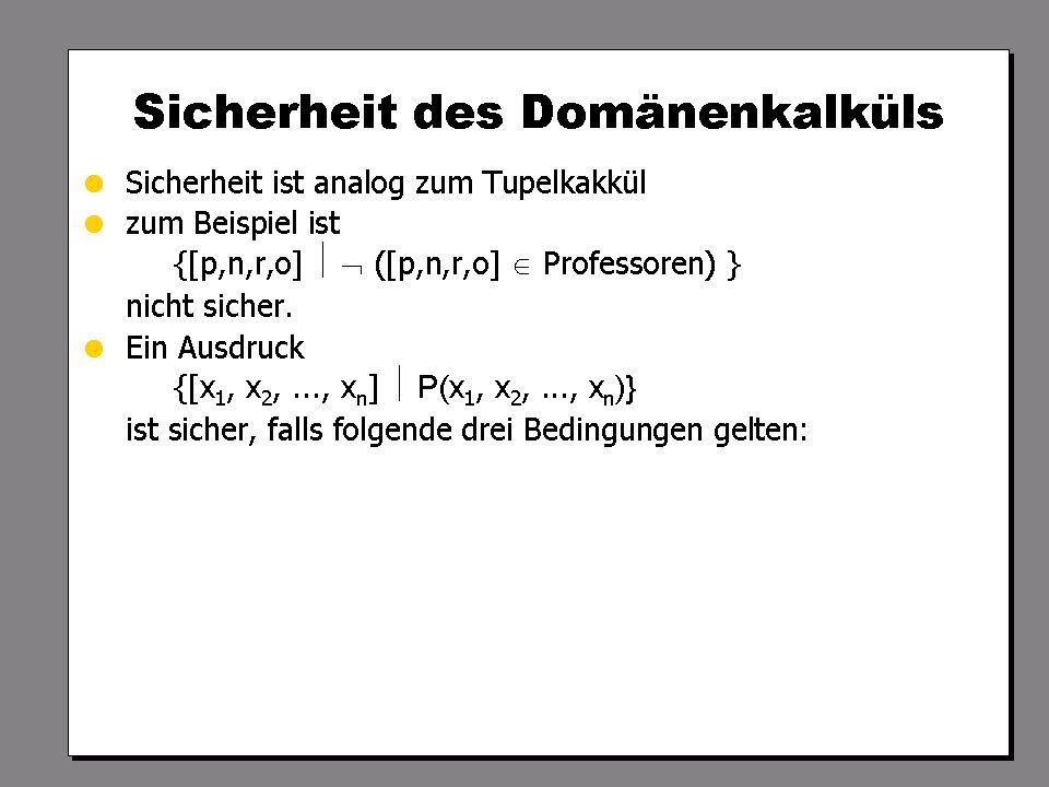WS 2007/08 Datenbanksysteme Mi 17:00 – 18:30 R 1.007 © Bojan Milijaš, 24.10.2007Vorlesung #3 - Relationale Anfragesprachen27