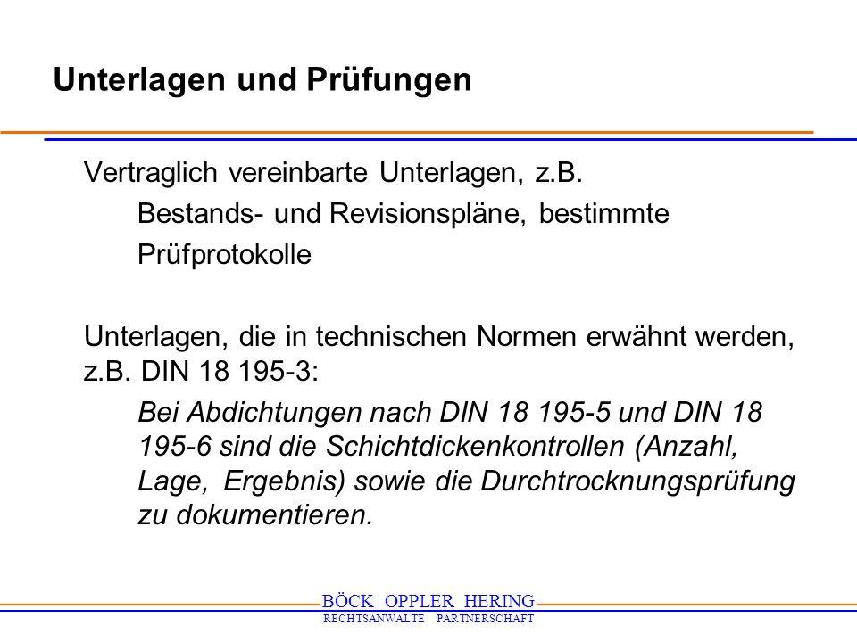 BÖCK OPPLER HERING RECHTSANWÄLTE PARTNERSCHAFT Unterlagen und Prüfungen Vertraglich vereinbarte Unterlagen, z.B. Bestands- und Revisionspläne, bestimm